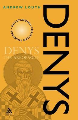 Denys the Areopagite by Andrew Louth