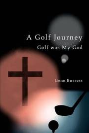 A Golf Journey by Gene Burress
