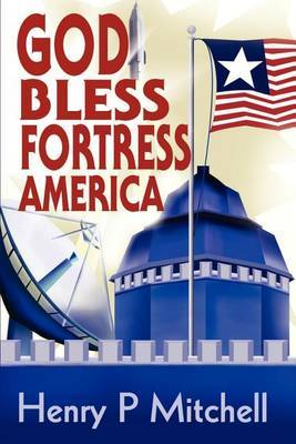 God Bless Fortress America by Henry P. Mitchell image