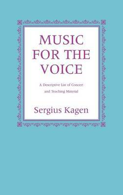 Music for the Voice, Revised Edition by Serguis Kagen