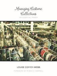 Managing Costume Collections by Louise Coffey-Webb