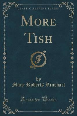 More Tish (Classic Reprint) by Mary Roberts Rinehart image