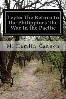 Leyte: The Return to the Philippines the War in the Pacific by M Hamlin Cannon image