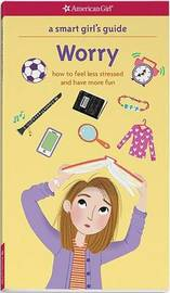 A Smart Girl's Guide: Worry by Judith Woodburn