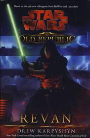 Star Wars: The Old Republic - Revan by Paul S. Kemp