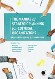 The Manual of Strategic Planning for Cultural Organizations by Gail Dexter Lord
