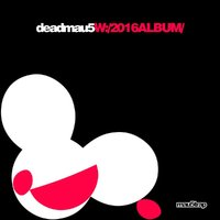 W: / 2016album by Deadmau5