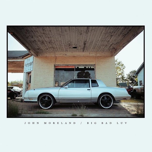 Big Bad Luv (LP) by John Moreland