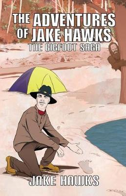 The Adventures of Jake Hawks by Jake Hawks