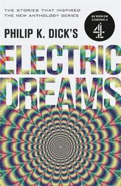 Philip K. Dick's Electric Dreams: Volume 1 by Philip K. Dick