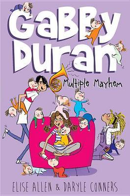 Gabby Duran, Book 3 Gabby Duran: Multiple Mayhem by Elise Allen image