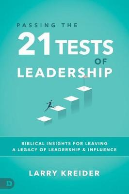 Passing the 21 Tests of Leadership by Larry Kreider