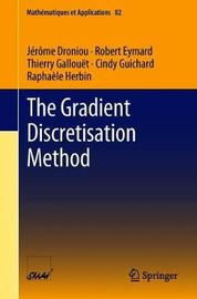The Gradient Discretisation Method by Jerome Droniou