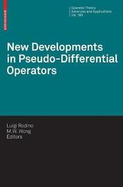 New Developments in Pseudo-Differential Operators