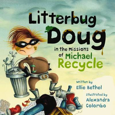 Litterbug Doug: In the Missions of Michael Recycle by Ellie Bethel image