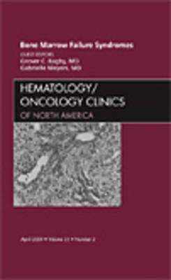 Bone Marrow Failure Syndromes, An Issue of Hematology/Oncology Clinics by Grover C. Bagby image
