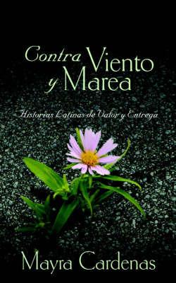 Contra Viento Y Marea by Mayra Cardenas