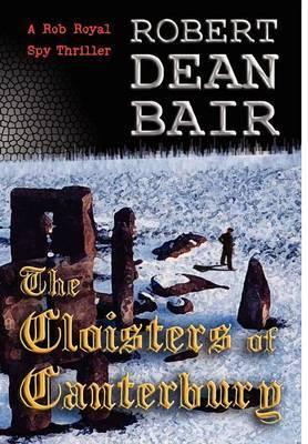 The Cloisters of Canterbury by Robert Dean Bair