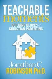 Teachable Moments by Jonathan C Robinson