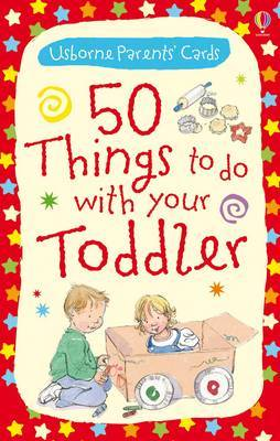 50 Things to Do with Your Toddler by Caroline Young image
