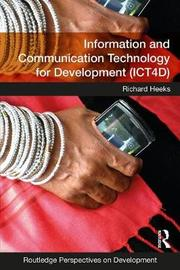 Information and Communication Technology for Development (ICT4D) by Richard Heeks