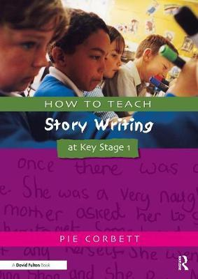How to Teach Story Writing at Key Stage 1 by Pie Corbett image