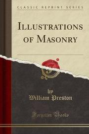 Illustrations of Masonry (Classic Reprint) by William Preston image