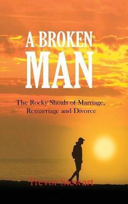 A Broken Man by Trevor Stewart image