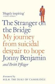 The Stranger on the Bridge by Jonny Benjamin