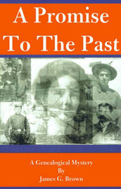 A Promise to the Past: A Genealogical Mystery by James G Brown image