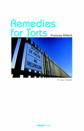 The Law of Remedies for Torts or Private Wrongs by Francis Hillard