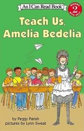 Teach Us, Amelia Bedelia by Peggy Parish image