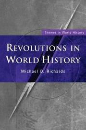 Revolutions in World History by Michael D Richards image
