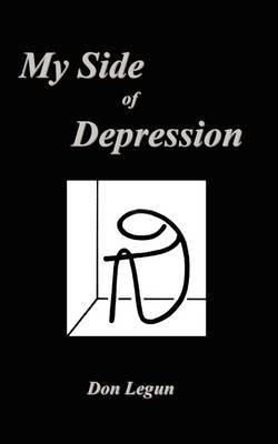 My Siide of Depression by Don Legun image