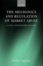 The Mechanics and Regulation of Market Abuse by Emilios E. Avgouleas