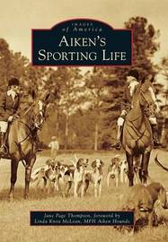 Aiken's Sporting Life by Jane Page Thompson