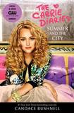 Carrie Diaries - Summer and the City by Candace Bushnell