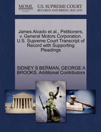 James Alvado et al., Petitioners, V. General Motors Corporation. U.S. Supreme Court Transcript of Record with Supporting Pleadings by Sidney S Berman