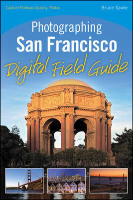 Photographing San Francisco Digital Field Guide by Bruce Sawle
