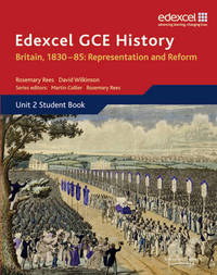 Edexcel GCE History AS Unit 2 B1 Britain, 1830-85: Representation and Reform by David Wilkinson image