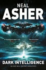 Dark Intelligence: Book 1 by Neal Asher
