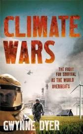 Climate Wars by Gwynne Dyer image
