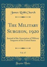 The Military Surgeon, 1920, Vol. 47 by James Robb Church image