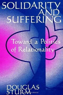 Solidarity and Suffering by Douglas Sturm