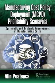 Manufacturing Cost Policy Deployment (MCPD) Profitability Scenarios by Alin Posteuca
