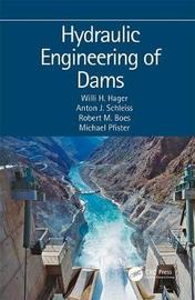 Hydraulic Engineering of Dams by Robert M. Boes