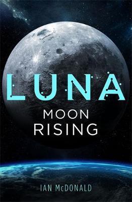 Luna: Moon Rising by Ian McDonald image