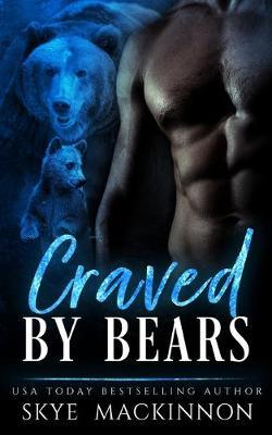 Craved by Bears by Skye Mackinnon