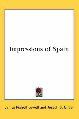 Impressions of Spain by James Russell Lowell image