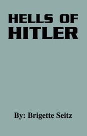 Hells of Hitler by Imogene Fordyce
